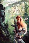 Irony of Survival by James Wymore