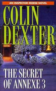 The Secret of Annexe 3 by Colin Dexter