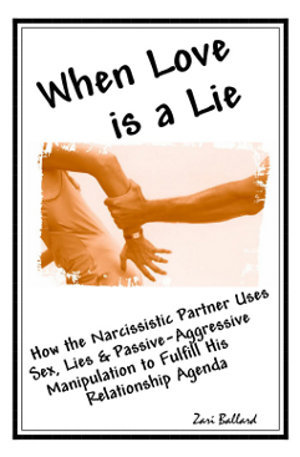 When Love Is A Lie: Narcissistic Partners & The Pathological Relationship Agenda 1