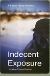 Indecent Exposure ( A Father Hardy Alaska Mystery, Book #1)