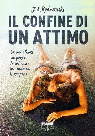 Il confine di un attimo (The Edge of Never, #1)
