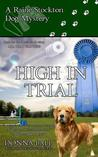 High In Trial (Raine Stockton Dog Mysteries, #7)
