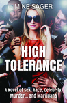 High Tolerance: A Novel of Sex, Race, Celebrity, Murder . . .and Marijuana