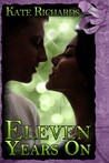 Eleven Years On by Kate Richards
