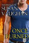 Once Burned (Task Force Eagle, #2)