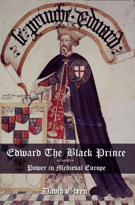 Edward the Black Prince: Power in Medieval Europe