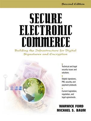 Secure Electronic Commerce by Warwick Ford