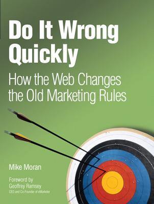 Do It Wrong Quickly by Mike Moran