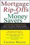 Mortgage Rip-Offs and Money Savers: An Industry Insider Explains How to Save Thousands on Your Mortgage or Re-Fiance
