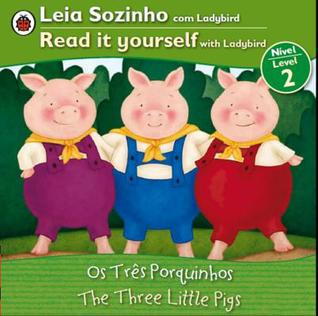 Three Little Pigs, The Bilingual (Portuguese/English): Fairy Tales (Level 2)  by  Ladybird Books Ltd