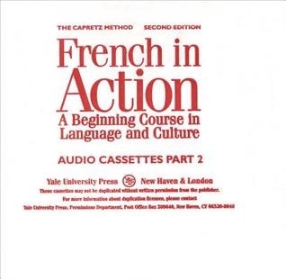 French in Action: A Beginning Course in Language and Culture: Audio Cassettes, Part 2