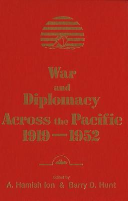 War And Diplomacy Across The Pacific, 1919 1952
