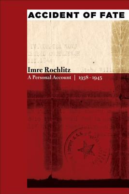 Download free Accident of Fate: A Personal Account, 1938-1945 FB2 by Imre Rochlitz, Joseph Rochlitz