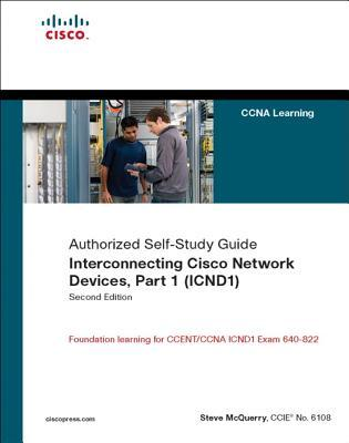 Interconnecting Cisco Network Devices, Part 1 (ICND1) by Stephen McQuerry