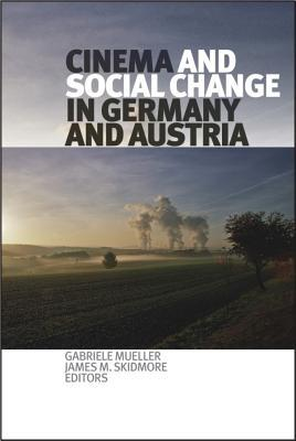 Cinema And Social Change In Germany And Austria (Film And Media Studies)