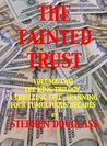 The Tainted Trust by Stephen Douglass
