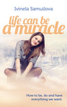 Life Can Be a Miracle by Ivinela Samuilova