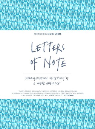 Letters of Note: An Eclectic Collection of Correspondence Deserving of a Wider Audience
