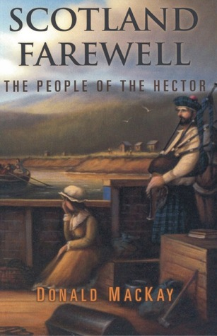 Scotland Farewell The People of the Hector by Donald Mackay