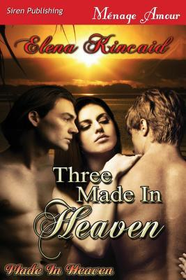 Three Made in Heaven