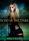 Echo in the Dark