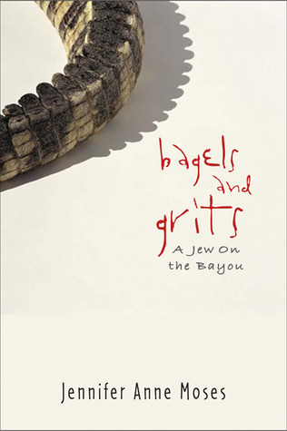 Bagels and Grits by Jennifer Anne Moses