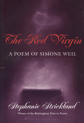 Red Virgin: A Poem Of Simone Weil