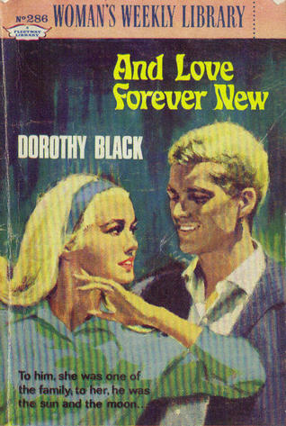 And Love Forever New  by  Dorothy Black