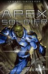 Apex Soldier (Legacy Universe) (The Apex Soldier, #1)