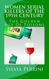 Women Serial Killers of The 19th Century: The Golden Age of Poisons