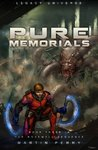 Pure Memorials (Legacy Universe)(The Rosewell, #3)