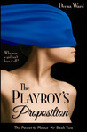 The Playboy's Proposition (The Power to Please, #2)