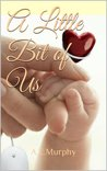 A Little Bit of Us by A.E. Murphy