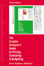 The Graphic Designer's Guide to Pricing, Estimating and Budge... by Theo Stephan Williams
