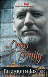 The Cross and the Trinity (The James Lucas Trilogy, #2)