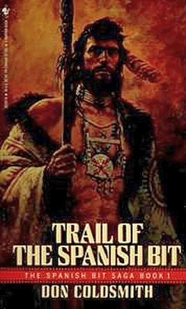Trail of the Spanish Bit by Don Coldsmith
