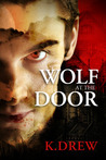 Wolf at the Door by K. Drew