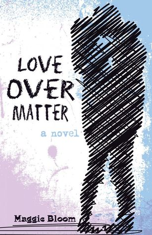 Love Over Matter Maggie Bloom epub download and pdf download