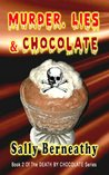 Murder, Lies and Chocolate by Sally Berneathy