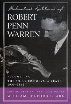 Selected Letters of Robert Penn Warren: Volume Two, The Southern Review Years, 1935-1942