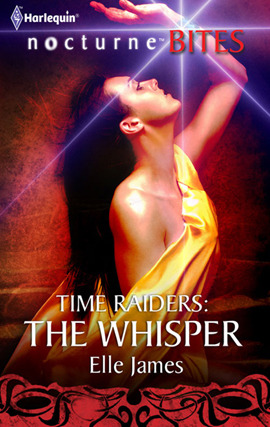 The Whisper (Time Raiders #5)  - Elle James