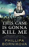 This Case Is Gonna Kill Me (Linnet Ellery, #1)
