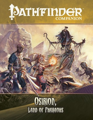 Pathfinder Companion: Osirion, Land of Pharaohs Pathfinder Player Companion
