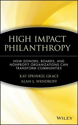 High Impact Philanthropy by Kay Sprinkel Grace