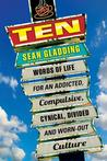 Ten: Words of Life for an Addicted, Compulsive, Cynical, Divided and Worn-Out Culture