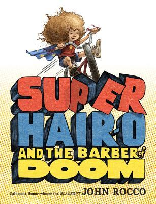 Super Hair-o and the barber of doom by John Rocco book cover