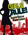 Girls Rule!: Amazing Tales of Female Leaders