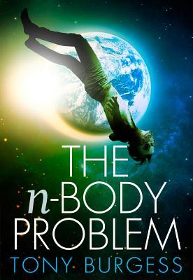 The n-Body Problem by Tony Burgess
