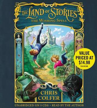 Read The Land of Stories: The Wishing Spell (The Land of Stories #1) PDF by Chris Colfer