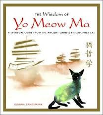 The Wisdom Of Yo Meow Ma: A Spiritual Guide To Living A Better Life: An Ancient Chinese Philosopher Cat